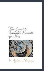 The Complete Bachelor Manners for Men af D. Appleton and Company