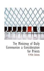 The Ministruy of Daily Communion a Consideration for Priests af F. M. De Zulueta