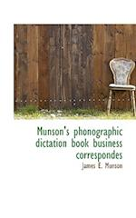 Munson's Phonographic Dictation Book Business Correspondes af James E. Munson