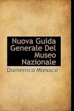 Nuova Guida Generale del Museo Nazionale af Domenico Monaco
