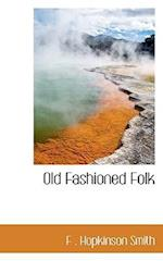 Old Fashioned Folk af F. Hopkinson Smith