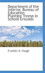Department of the Interior, Bureau of Education Planting Treesn in School Grounds