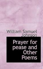 Prayer for Pease and Other Poems af William Samuel Johnson