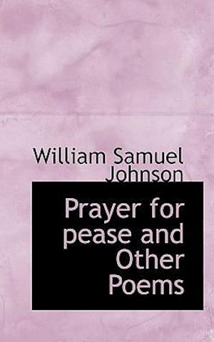 Prayer for pease and Other Poems