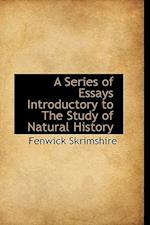 A Series of Essays Introductory to the Study of Natural History af Fenwick Skrimshire