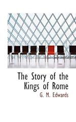 The Story of the Kings of Rome af G. M. Edwards
