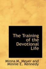 The Training of the Devotional Life