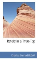 Ravels in a Tree-Top af Charles Conrad Abbott