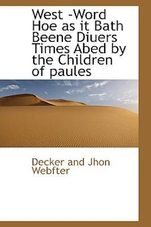 West -Word Hoe as it Bath Beene Diuers Times Abed by the Children of paules