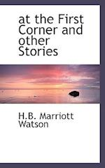At the First Corner and Other Stories af H. B. Marriott Watson