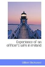 Experience of an Officer's Wife in Ireland af William Blackwood