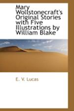 Mary Wollstonecraft's Original Stories with Five Illustrations by William Blake