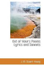 Out of Hours Poems Lyrics and Sonnets