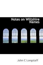 Notes on Wiltshire Names af John C. Longstaff