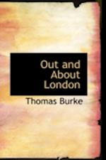 Out and about London af Thomas Burke