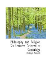 Philosophy and Religion Six Lectures Deliverd at Cambridge af Hastings Rashdall