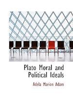 Plato Moral and Political Ideals af Adela Marion Adam