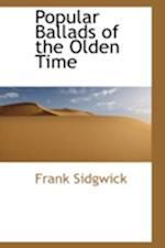Popular Ballads of the Olden Time af Frank Sidgwick