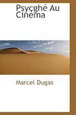 Psycgh Au Cin Ma af Marcel Dugas