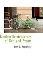 Random Reminiscences of Men and Events af John D. Rockefeller