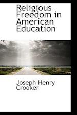 Religious Freedom in American Education af Joseph Henry Crooker