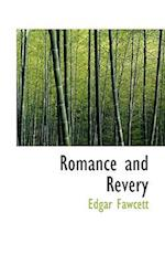 Romance and Revery af Edgar Fawcett