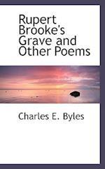 Rupert Brooke's Grave and Other Poems af Charles E. Byles