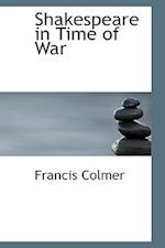 Shakespeare in Time of War af Francis Colmer