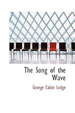 The Song of the Wave af George Cabot Lodge