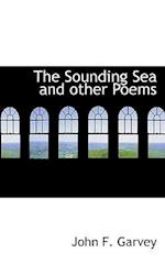 The Sounding Sea and Other Poems af John F. Garvey