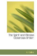 The Spirit and Mission Cistercian Order: