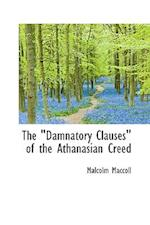 """The Damnatory Clauses of the Athanasian Creed"""""""""""