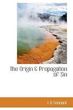 The Origin & Propagation of Sin af F. R. Tennant