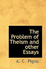 The Problem of Theism and Other Essays af A. C. Pigou