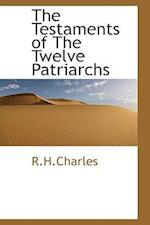 The Testaments of the Twelve Patriarchs af R. H. Charles