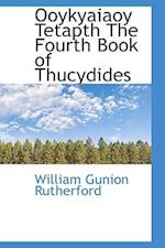 Ooykyaiaoy Tetapth The Fourth Book of Thucydides