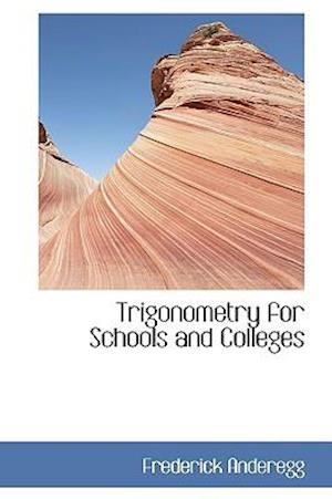 Trigonometry for Schools and Colleges