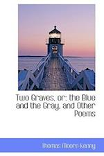 Two Graves, or: the Blue and the Gray, and Other Poems