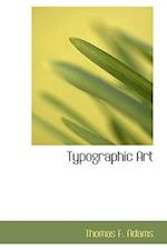 Typographic Art af Thomas F. Adams