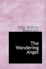 The Wandering Angel af John Bolton Rogerson