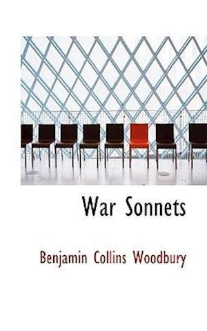 Bog, paperback War Sonnets af Benjamin Collins Woodbury