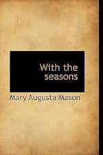 With the Seasons af Mary Augusta Mason