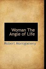 Woman the Angle of Life af Robert Montgomery