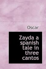Zayda a spanish tale in three cantos