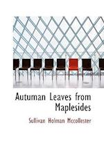Autuman Leaves from Maplesides