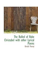 The Balled of Babe Christabel with Other Lyrical Poems af Gerald Massey