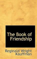 The Book of Friendship af Reginald Wright Kauffman