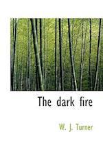 The Dark Fire af W. J. Turner