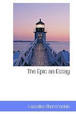 The Epic an Essay af Lascelles Abercrombie