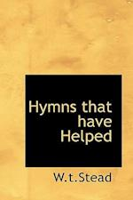 Hymns That Have Helped af W. T. Stead